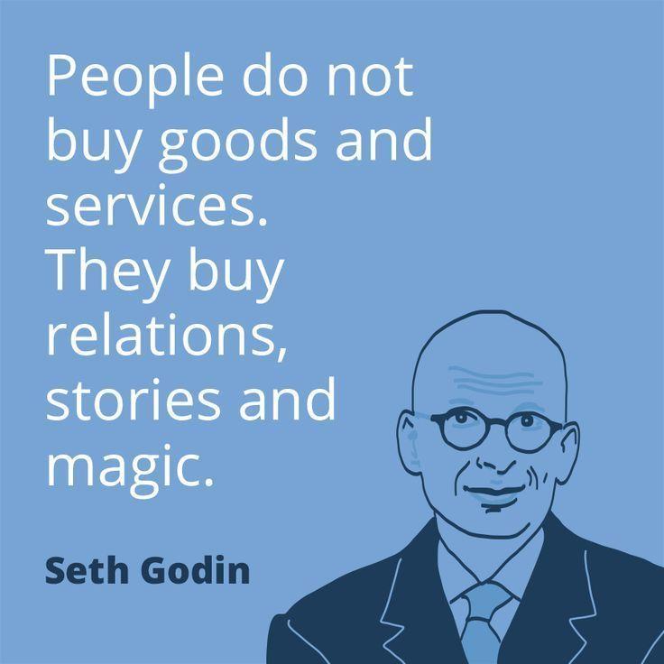 Seth Godin People buy relationships and magic